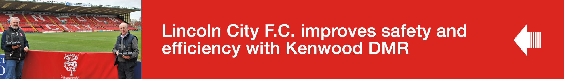 Lincoln City F.C. imrpoves safety and efficiency with Kenwood DMR