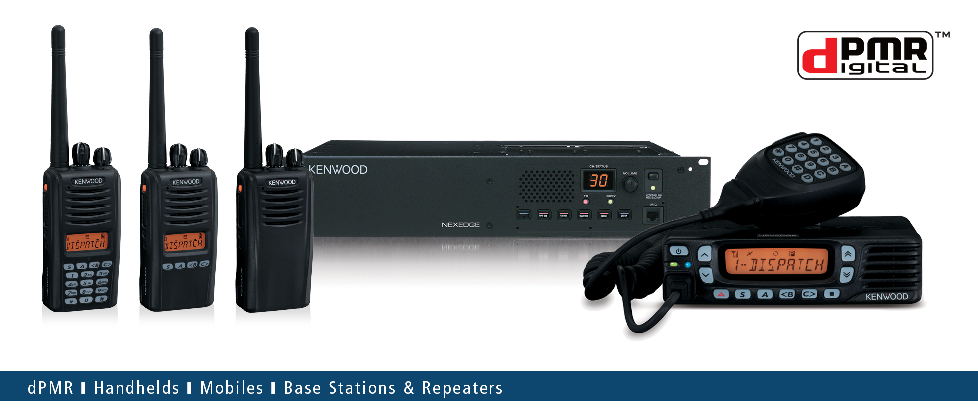 NXDN dPMR Hand Portables, Mobile Radios, Repeaters • Kenwood
